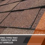 3 Roofing Types that Work Perfectly with Asphalt Shingles