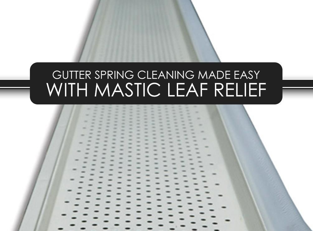 Gutter Spring Cleaning Made Easy With Mastic Leaf Relief
