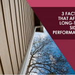 3 Factors That Affect Long-Term Siding Performance