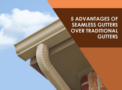 5 Advantages Of Seamless Gutters Over Traditional Gutters