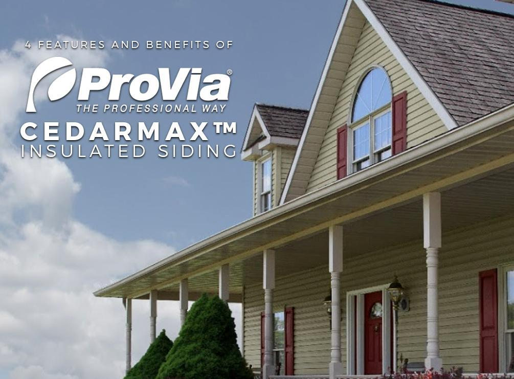 4 Features and Benefits of ProVia CedarMAX™ Insulated Siding