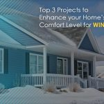 Top 3 Projects to Enhance your Home's Comfort Level for Winter