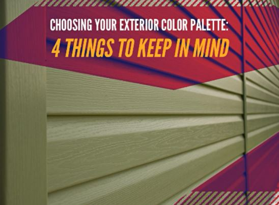 Choosing Your Exterior Color Palette 4 Things to Keep in Mind