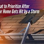 What to Prioritize After Your Home Gets Hit by a Storm