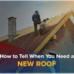 How to Tell When You Need a New Roof