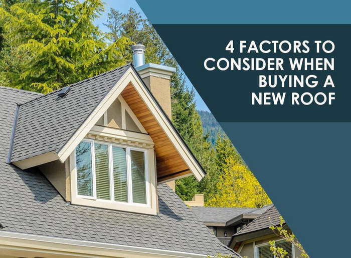 4 Factors to Consider When Buying a New Roof