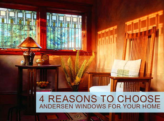 4 Reasons to Choose Andersen Windows for Your Home