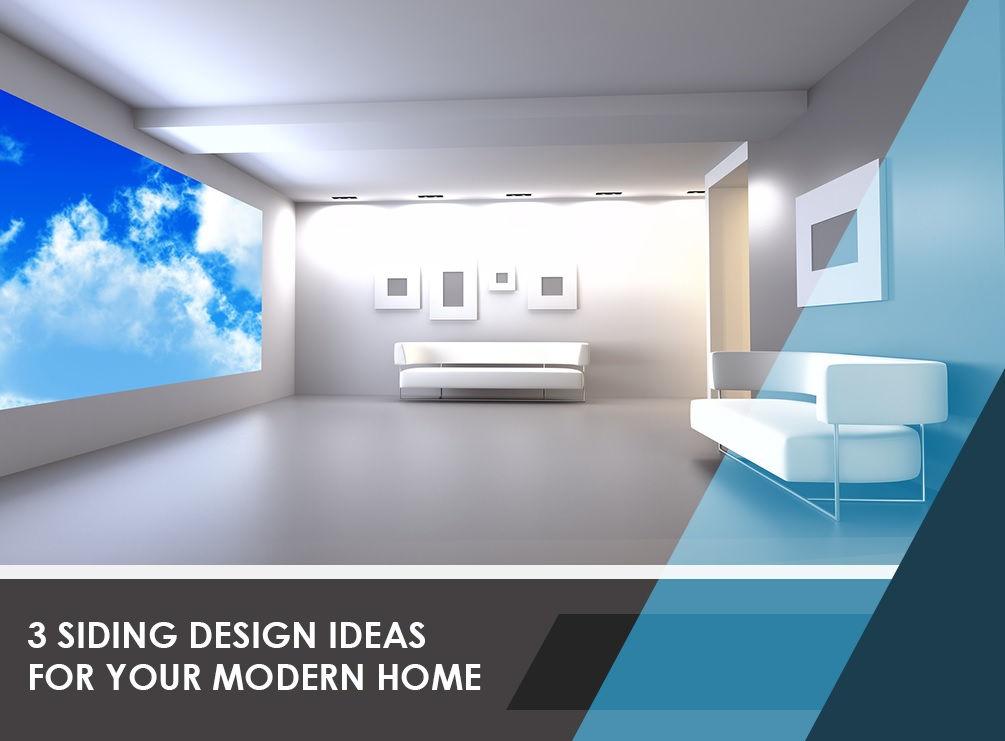 3 Siding Design Ideas for Your Modern Home